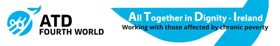 All Together in Dignity – ATD Ireland